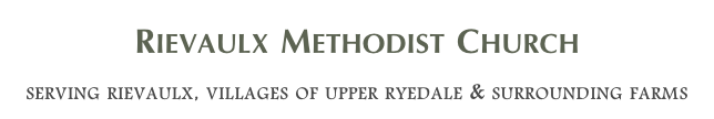 Rievaulx Methodist Church serving rievaulx, villages of upper ryedale & surrounding farms